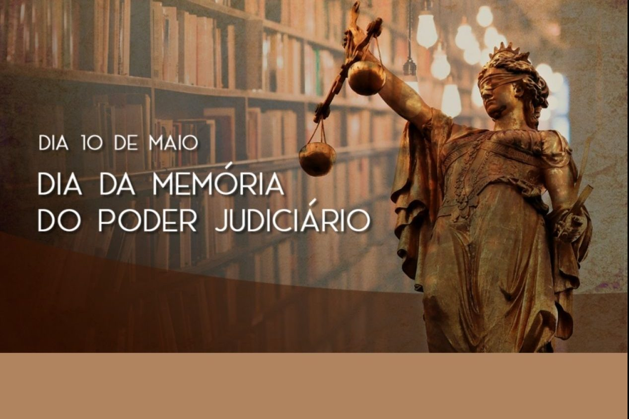 10 de maio – Dia da Memória do Poder Judiciário: A Memória na Justiça Federal da 2ª Região*