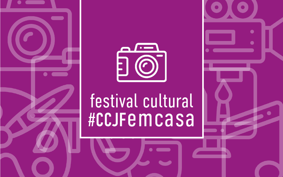 Festival Cultura Fique Em Casa Ccjf